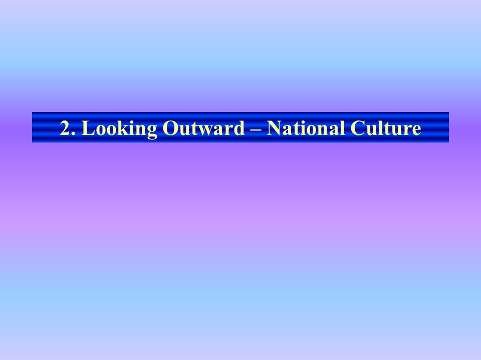 2. Looking Outward – National Culture