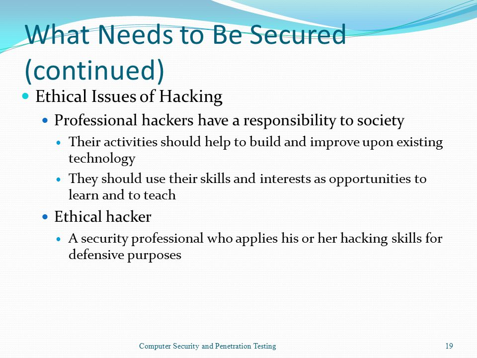 Congratulate, Ethical issues with penetration testing consider, what