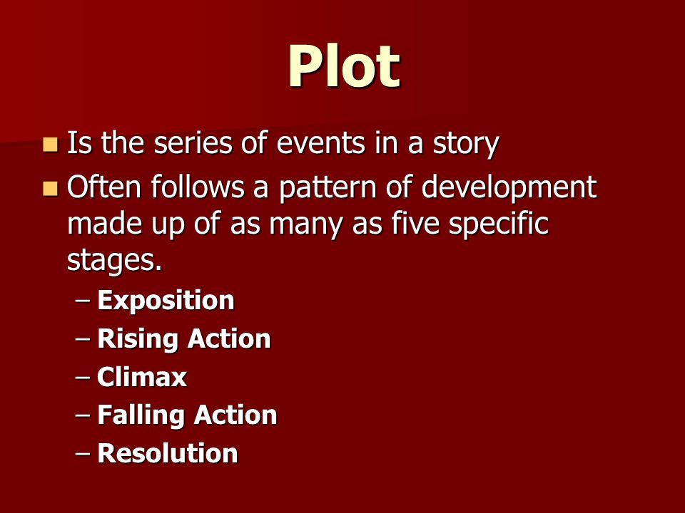 Plot Is the series of events in a story