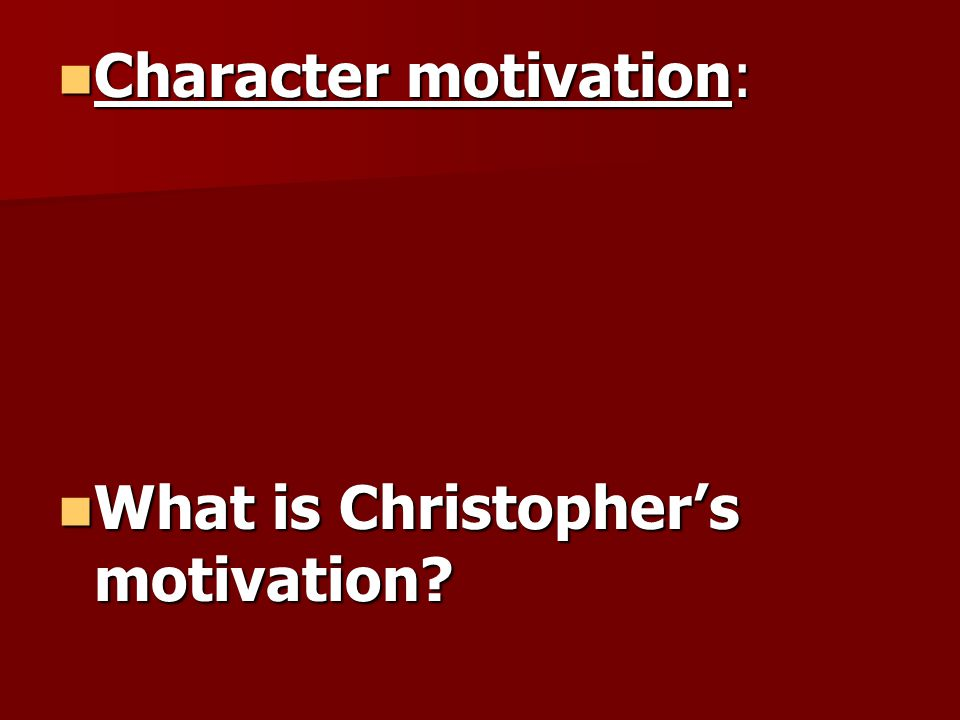 Character motivation:
