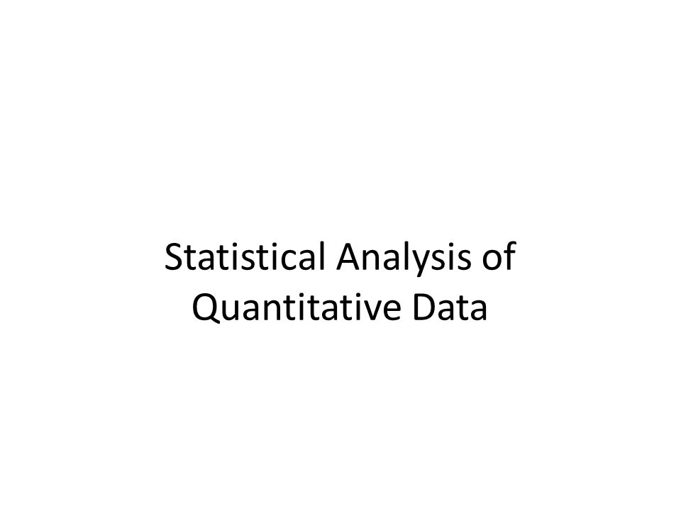 Statistical Analysis of Quantitative Data