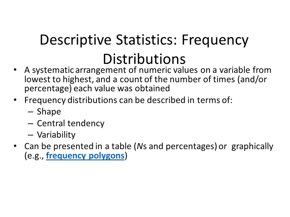 Descriptive Statistics: Frequency Distributions
