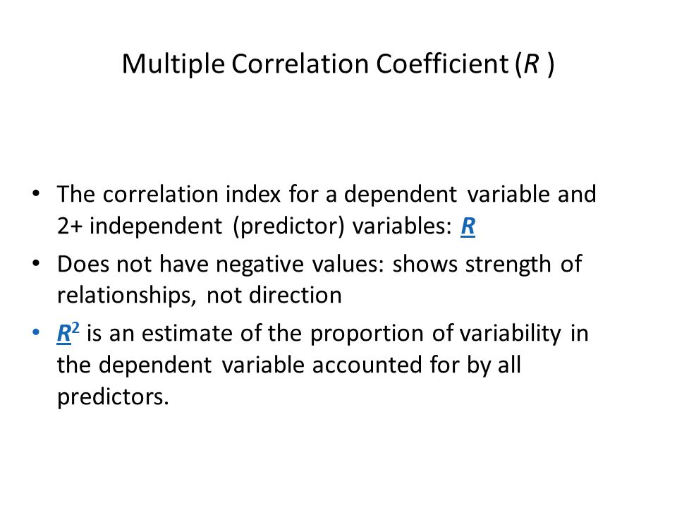 Multiple Correlation Coefficient (R )