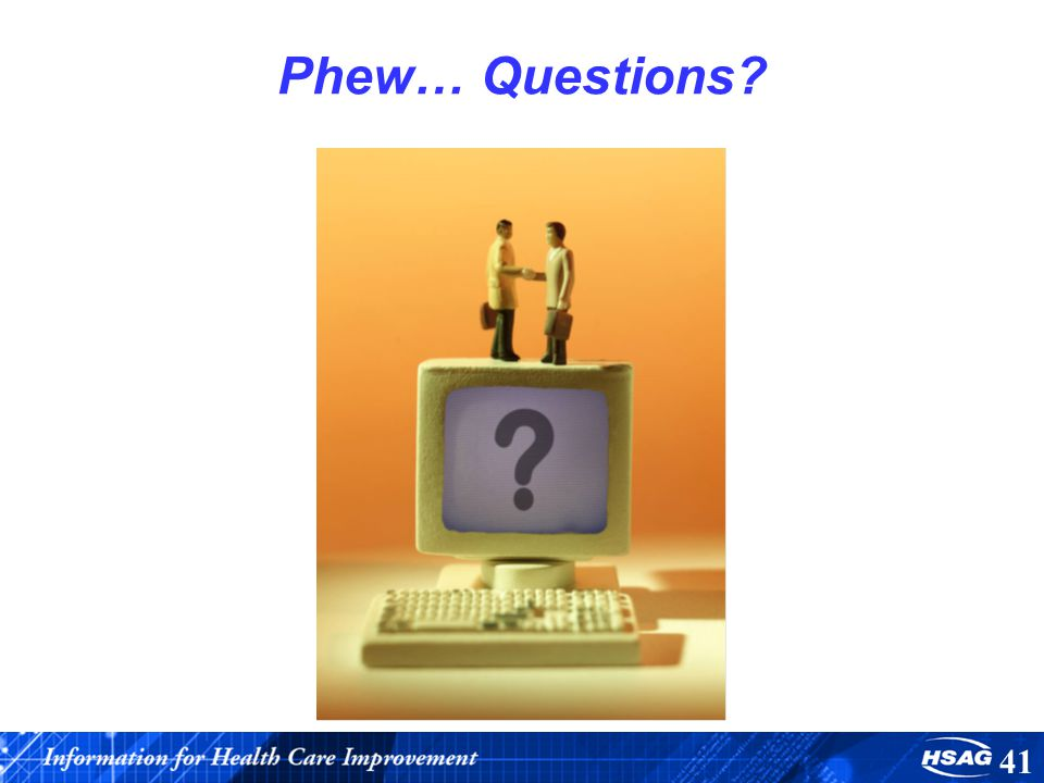 Phew… Questions 41