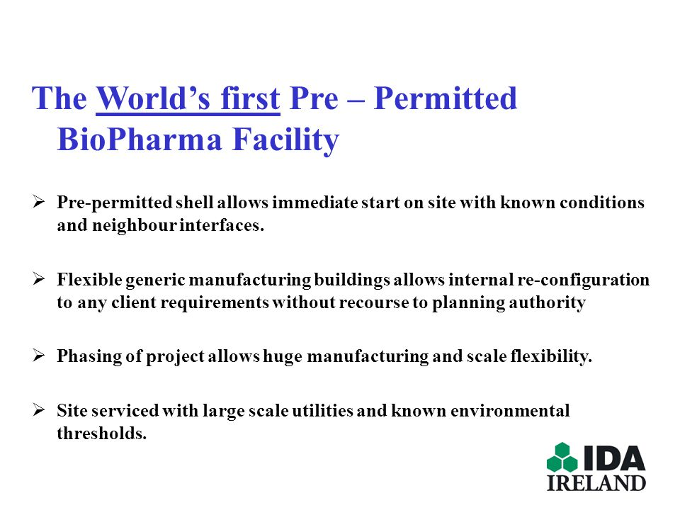 The World's first Pre – Permitted BioPharma Facility