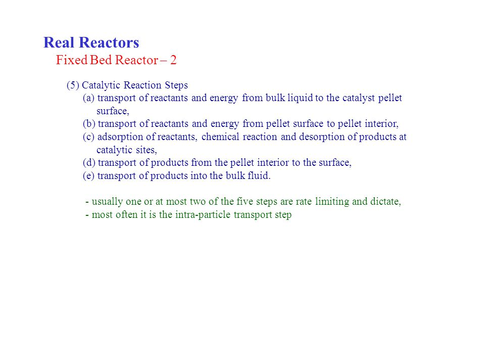Real Reactors Fixed Bed Reactor – 2 (5) Catalytic Reaction Steps