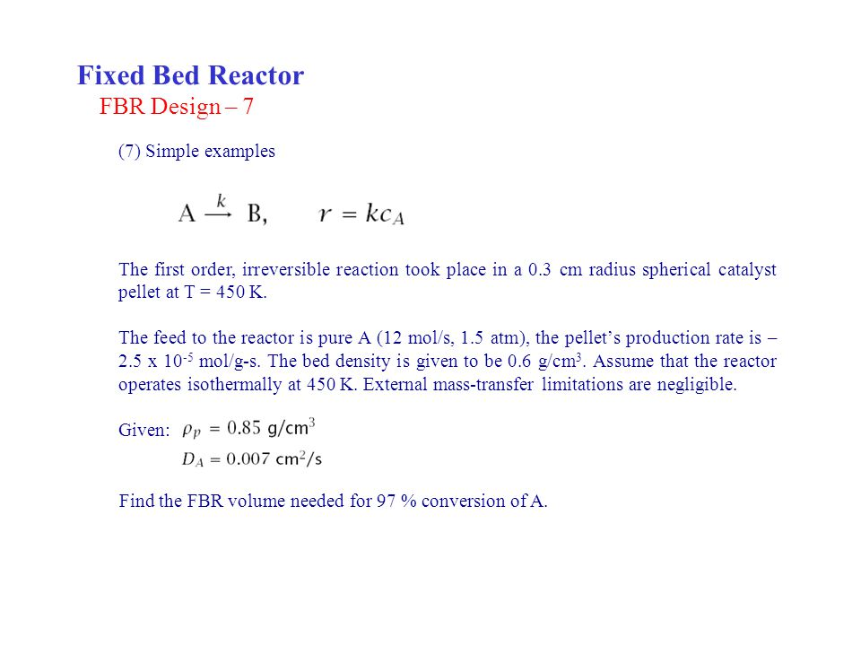 Fixed Bed Reactor FBR Design – 7 (7) Simple examples