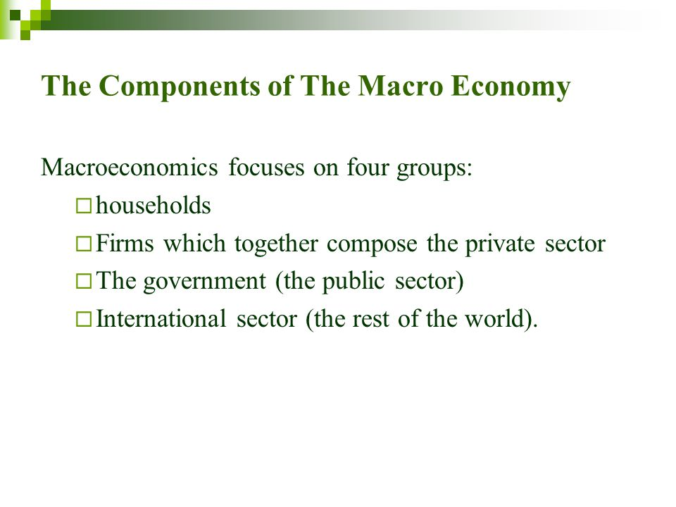 The Components of The Macro Economy