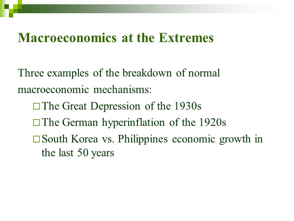 Macroeconomics at the Extremes