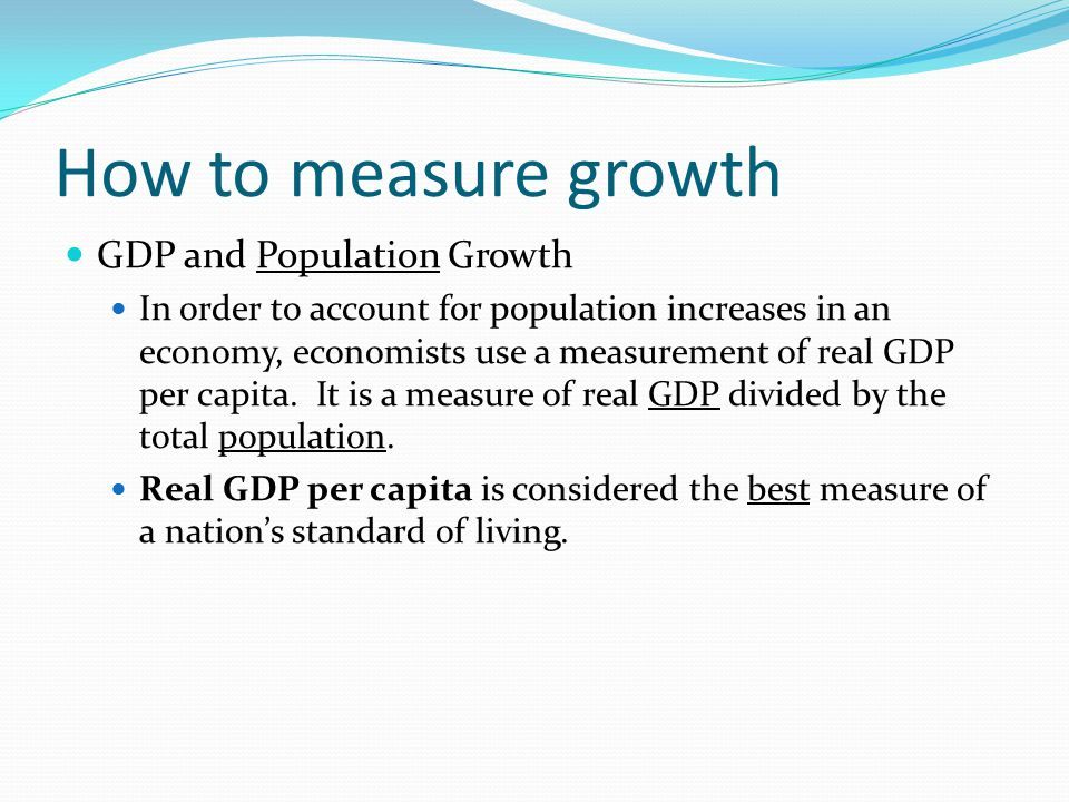 How to measure growth GDP and Population Growth