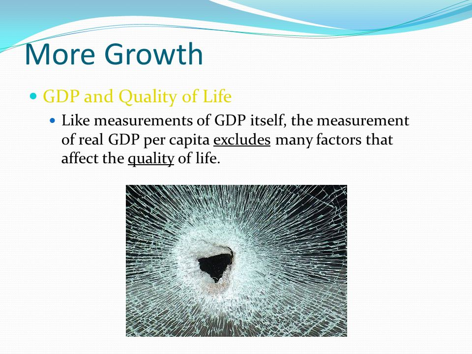 More Growth GDP and Quality of Life