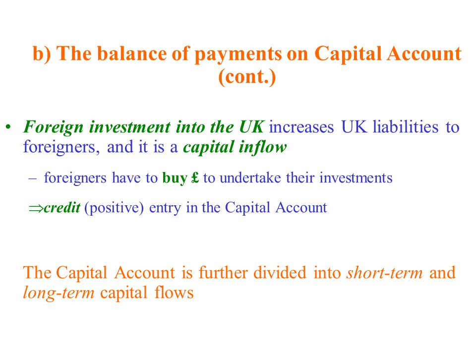 b) The balance of payments on Capital Account (cont.)