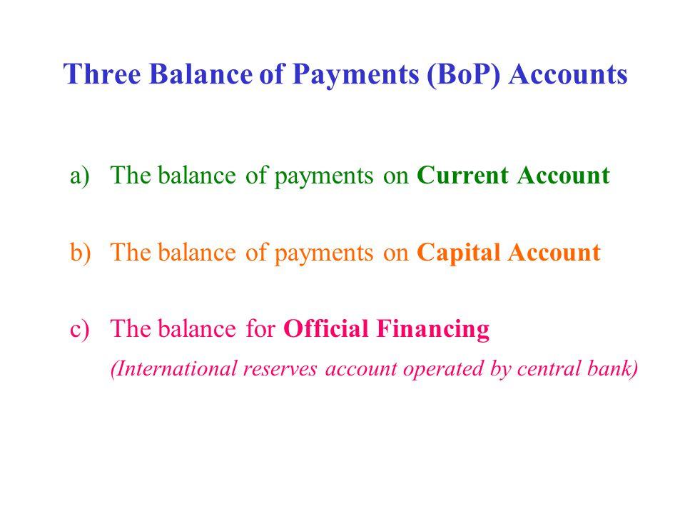 Three Balance of Payments (BoP) Accounts