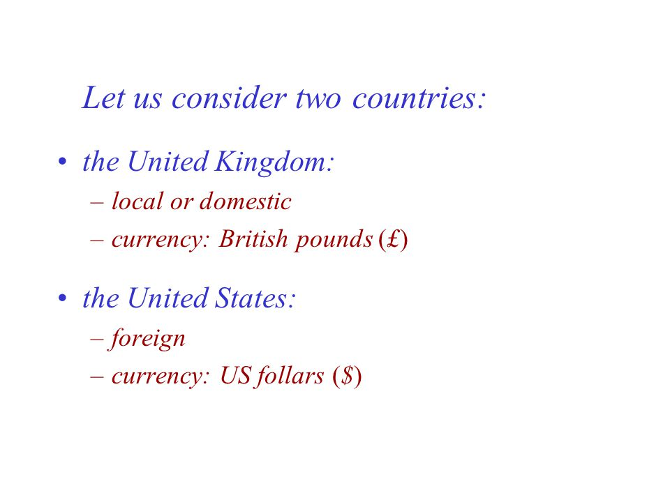 Let us consider two countries: