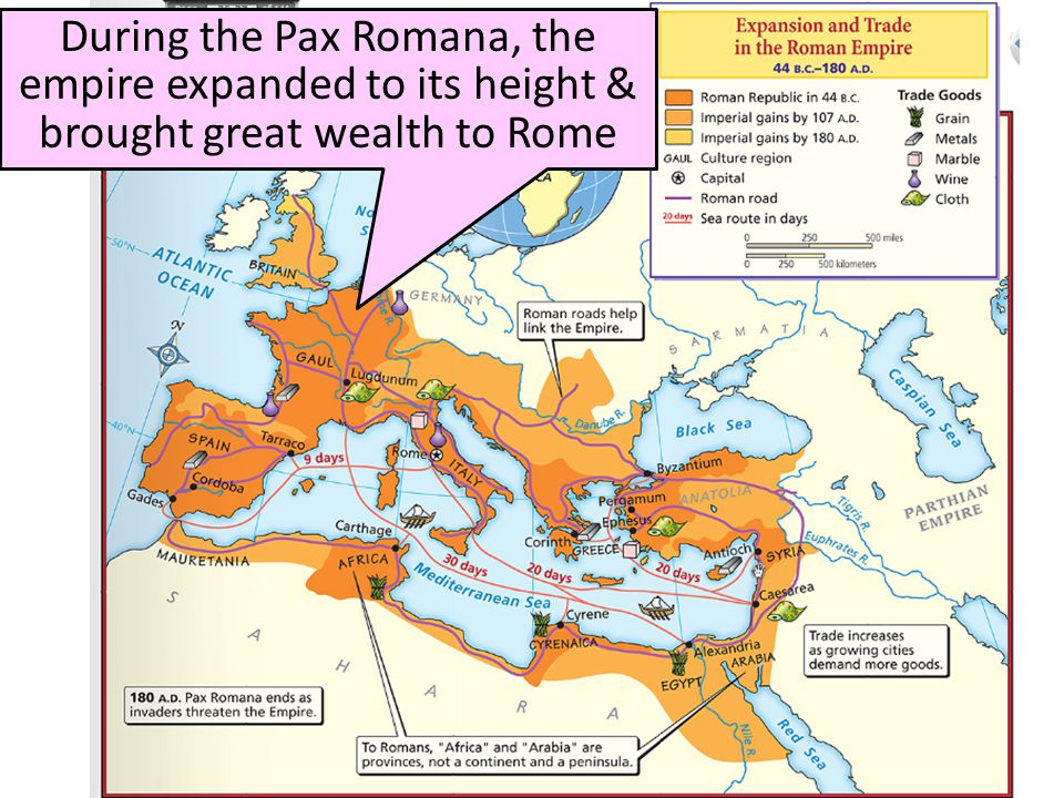During the Pax Romana, the empire expanded to its height & brought great wealth to Rome