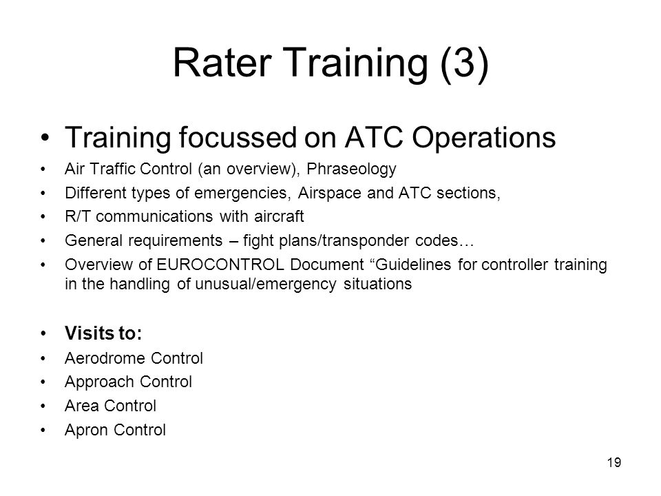Rater Training (3) Training focussed on ATC Operations Visits to: