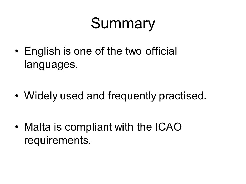 Summary English is one of the two official languages.