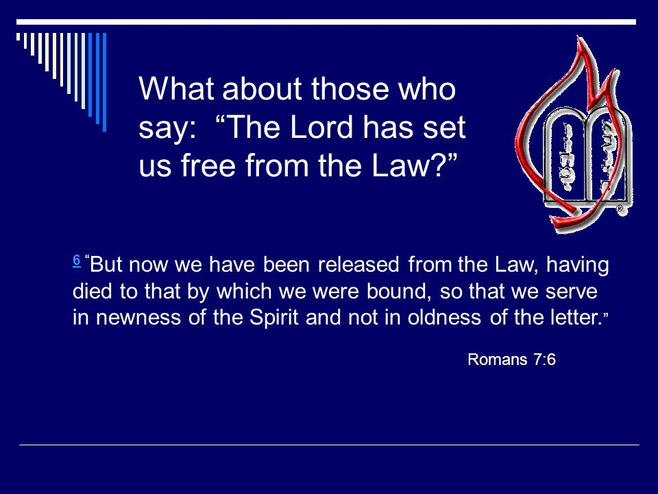 What about those who say: The Lord has set us free from the Law