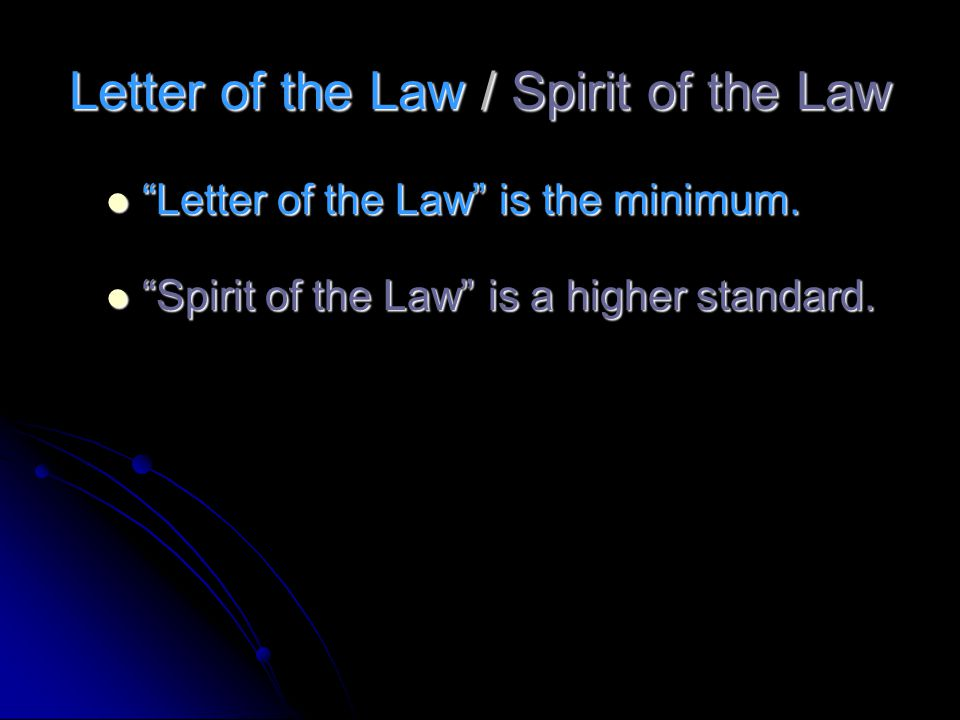 Letter of the Law / Spirit of the Law