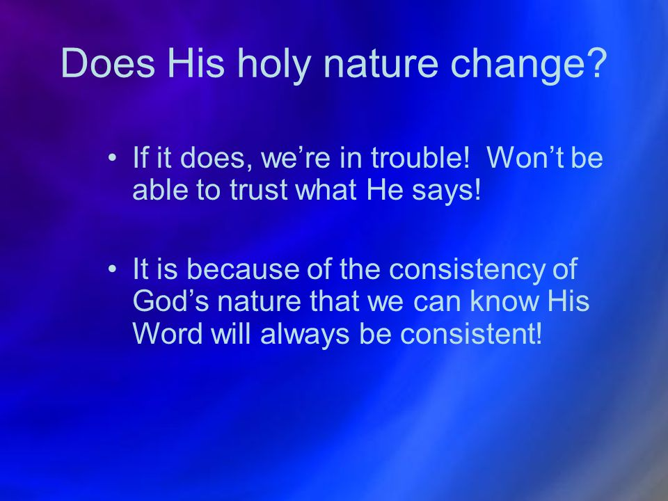 Does His holy nature change
