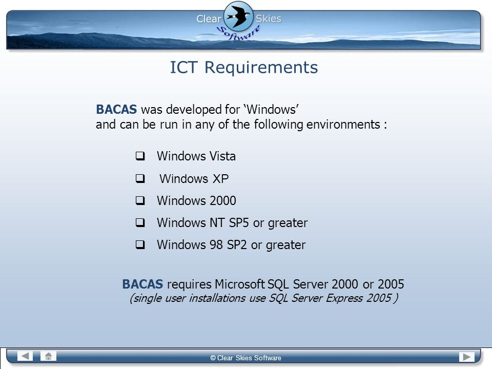 ICT Requirements BACAS was developed for 'Windows'