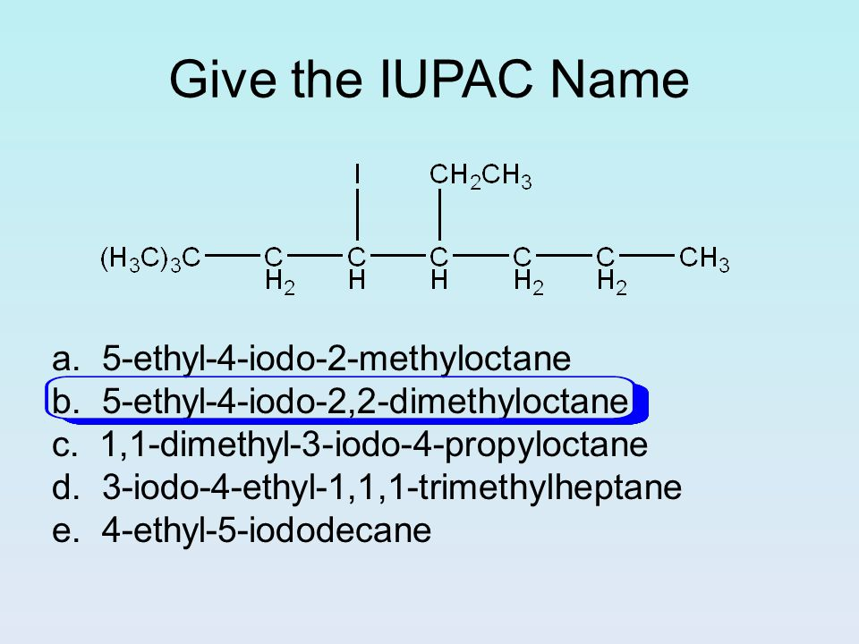 Give The Iupac Name A 3 4 5 Methyl 4 Propyloctane Ppt Video Online Download