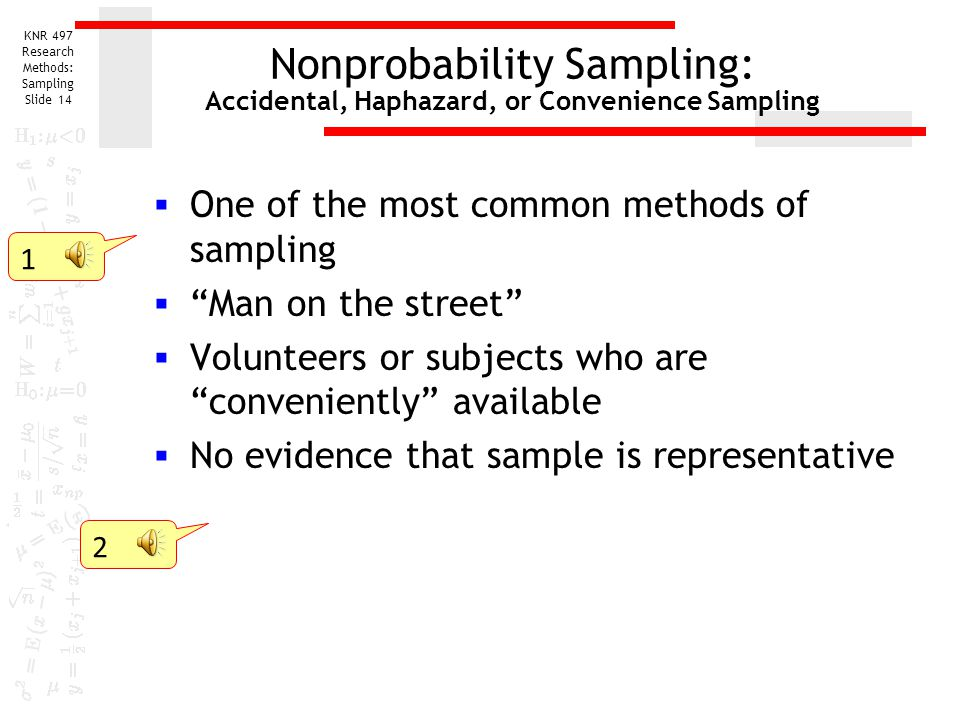 Nonprobability Sampling: Accidental, Haphazard, or Convenience Sampling