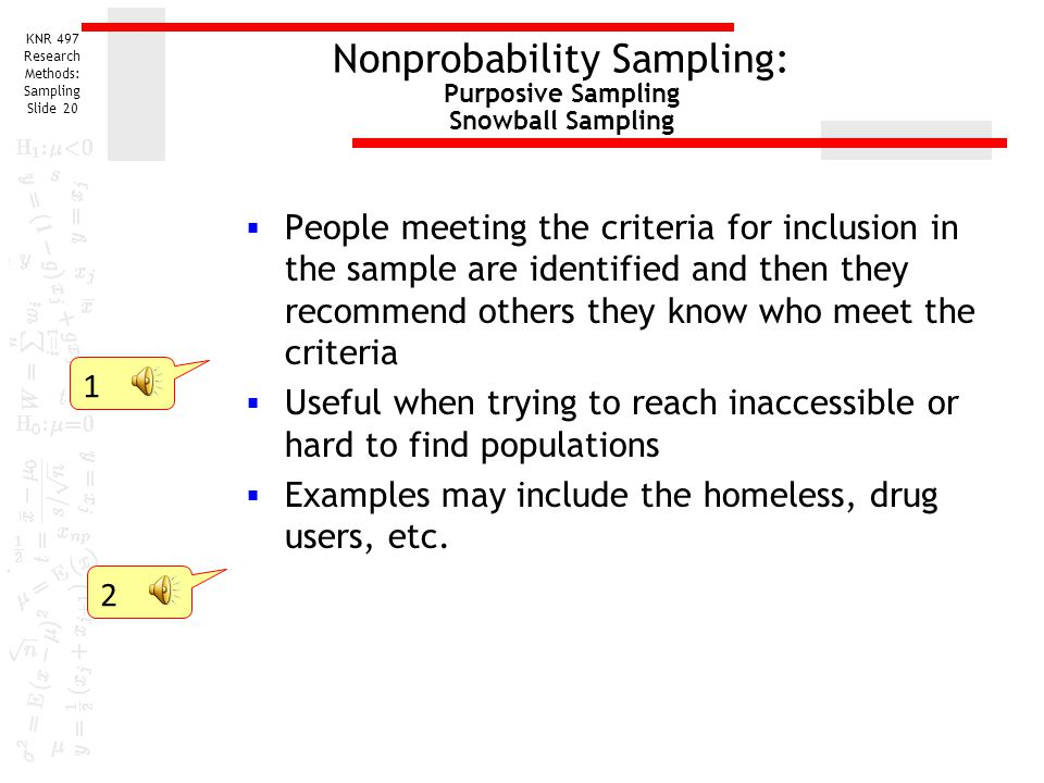 Nonprobability Sampling: Purposive Sampling Snowball Sampling