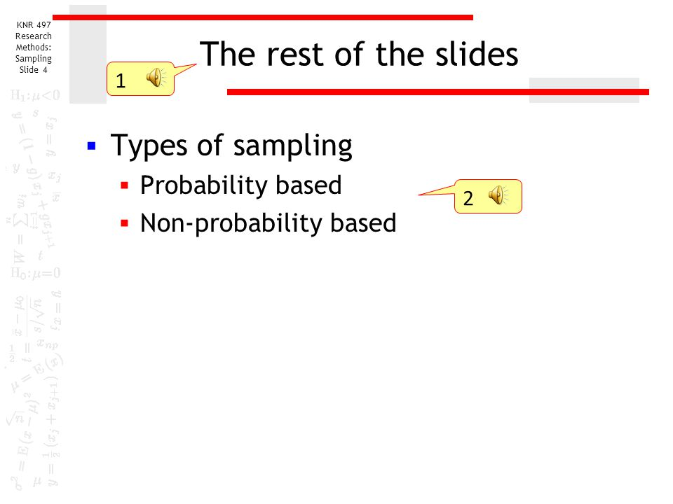 The rest of the slides Types of sampling Probability based