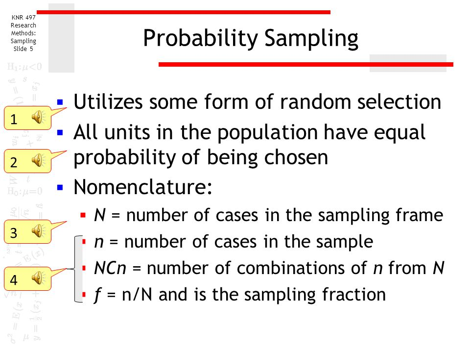 Probability Sampling Utilizes some form of random selection