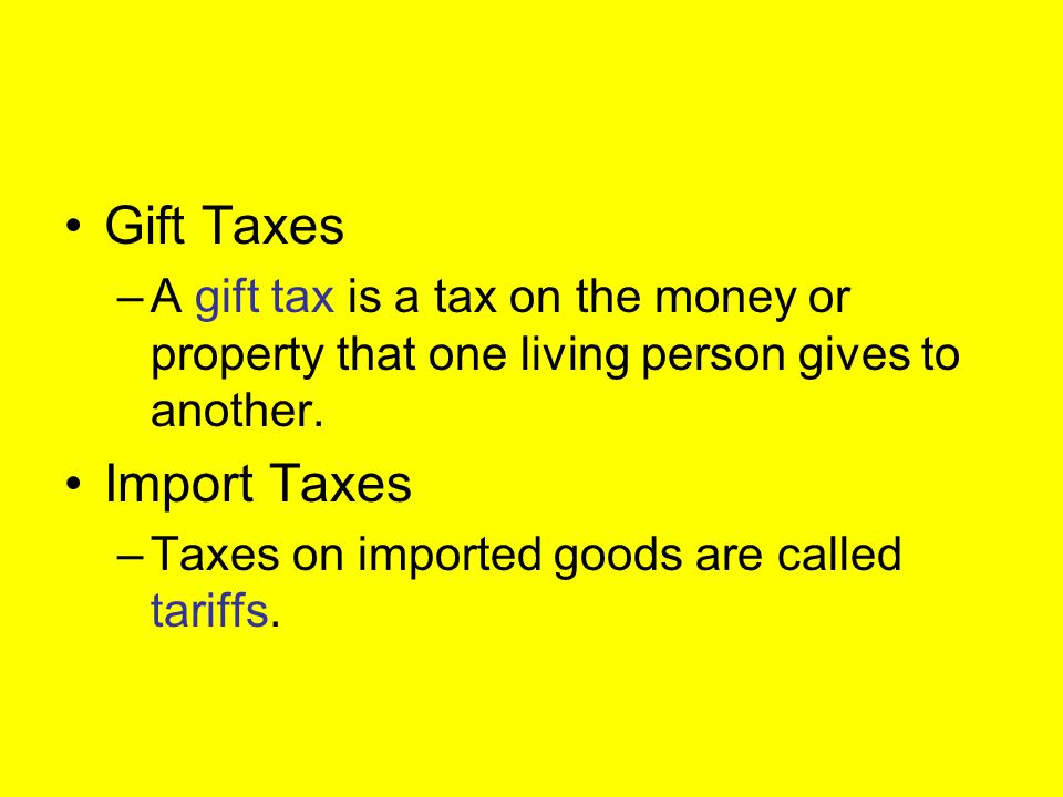 Gift Taxes Import Taxes