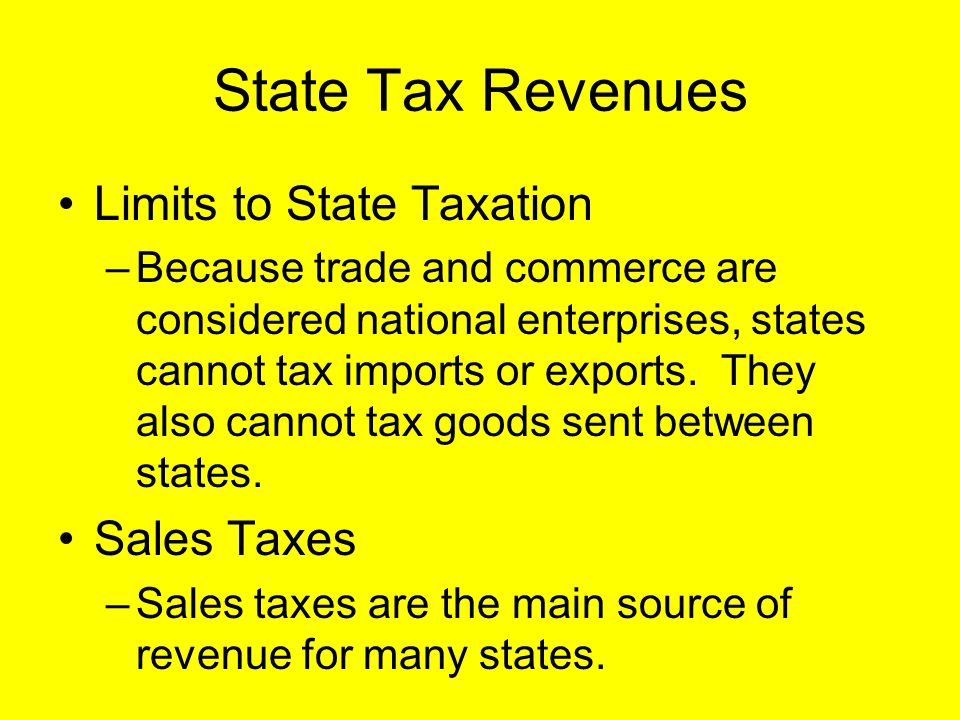 State Tax Revenues Limits to State Taxation Sales Taxes