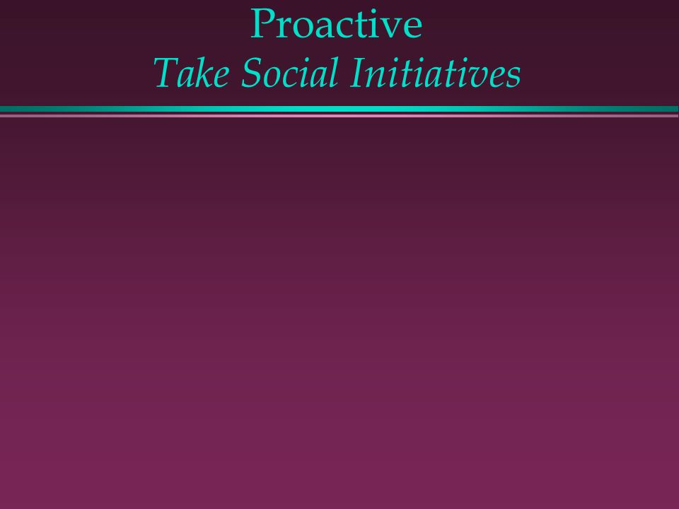 Proactive Take Social Initiatives