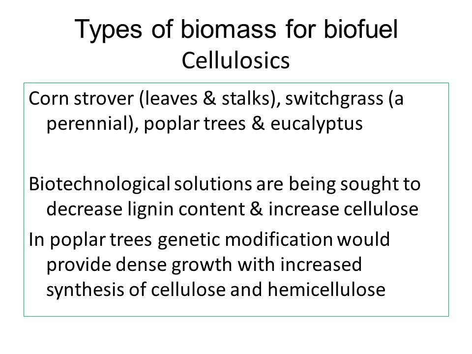 Types of biomass for biofuel Cellulosics