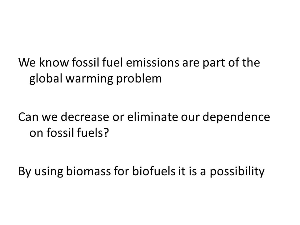 We know fossil fuel emissions are part of the global warming problem