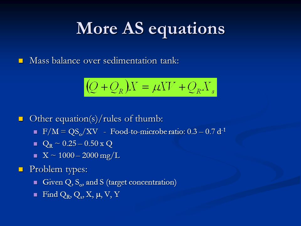 More AS equations Mass balance over sedimentation tank: