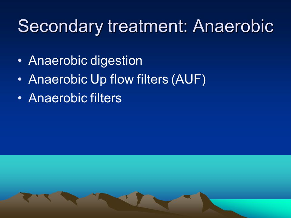 Secondary treatment: Anaerobic