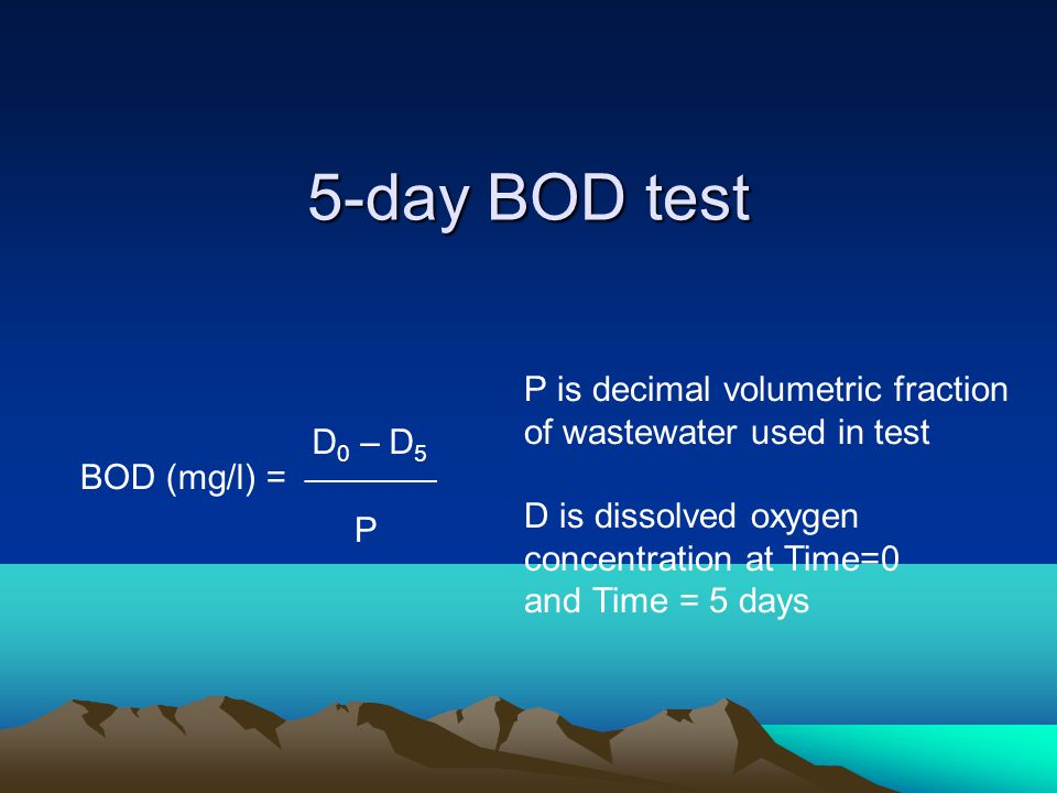 5-day BOD test P is decimal volumetric fraction