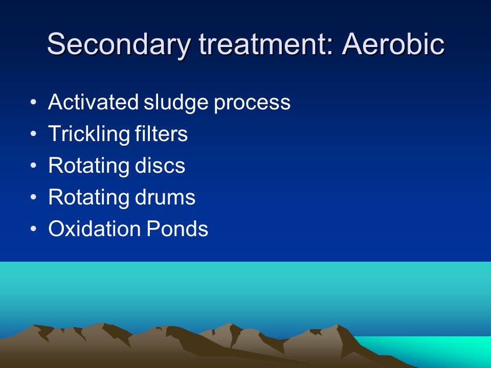Secondary treatment: Aerobic
