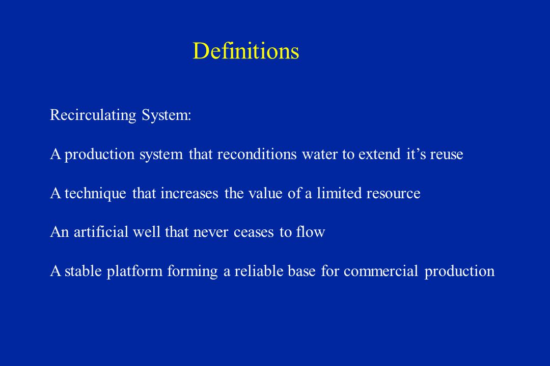 Definitions Recirculating System: