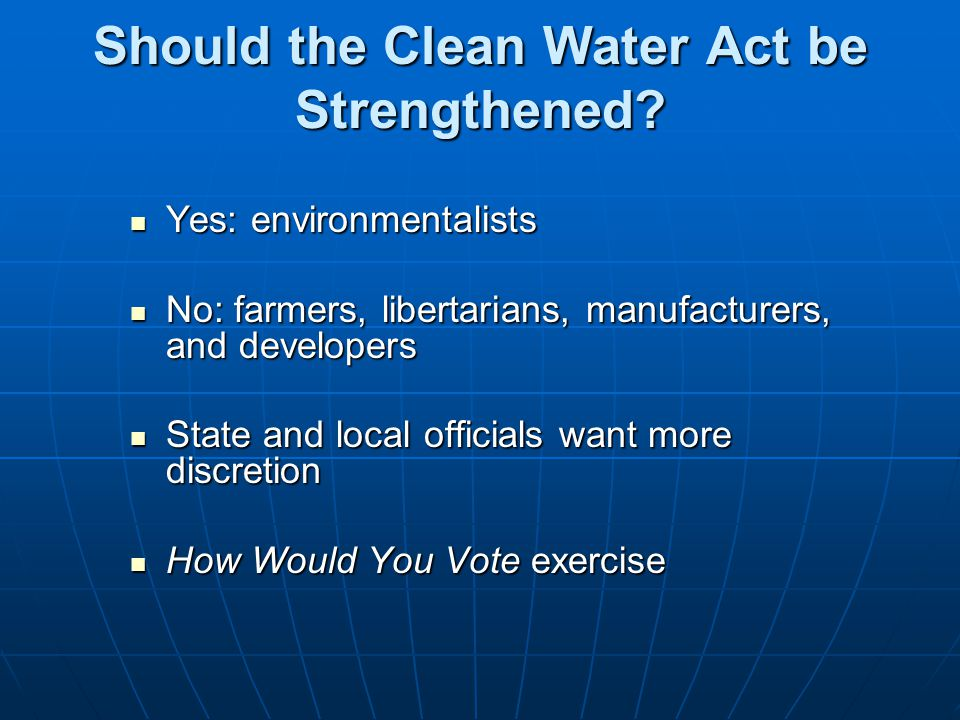 Should the Clean Water Act be Strengthened