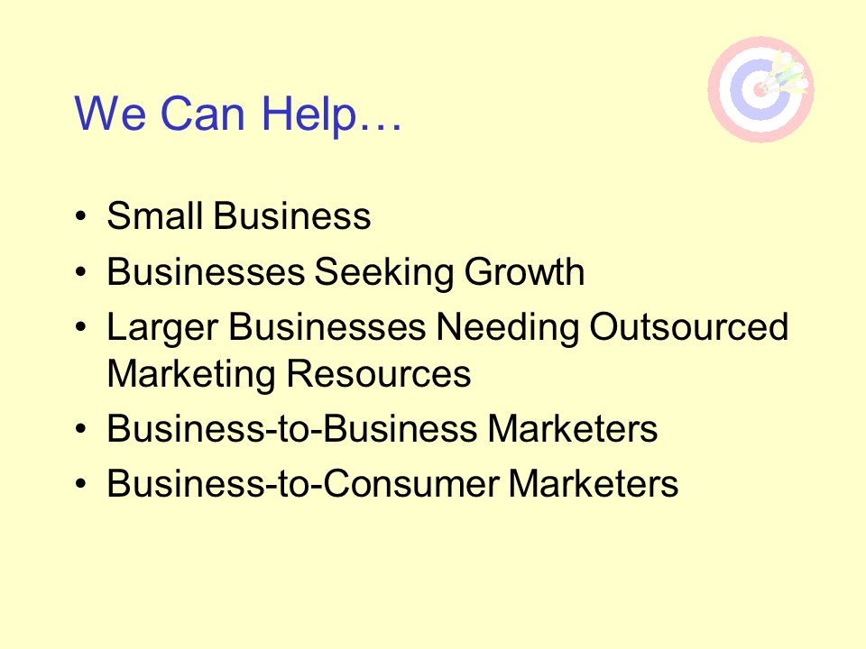 We Can Help… Small Business Businesses Seeking Growth