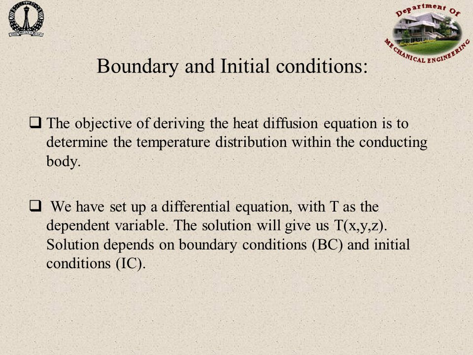 Boundary and Initial conditions: