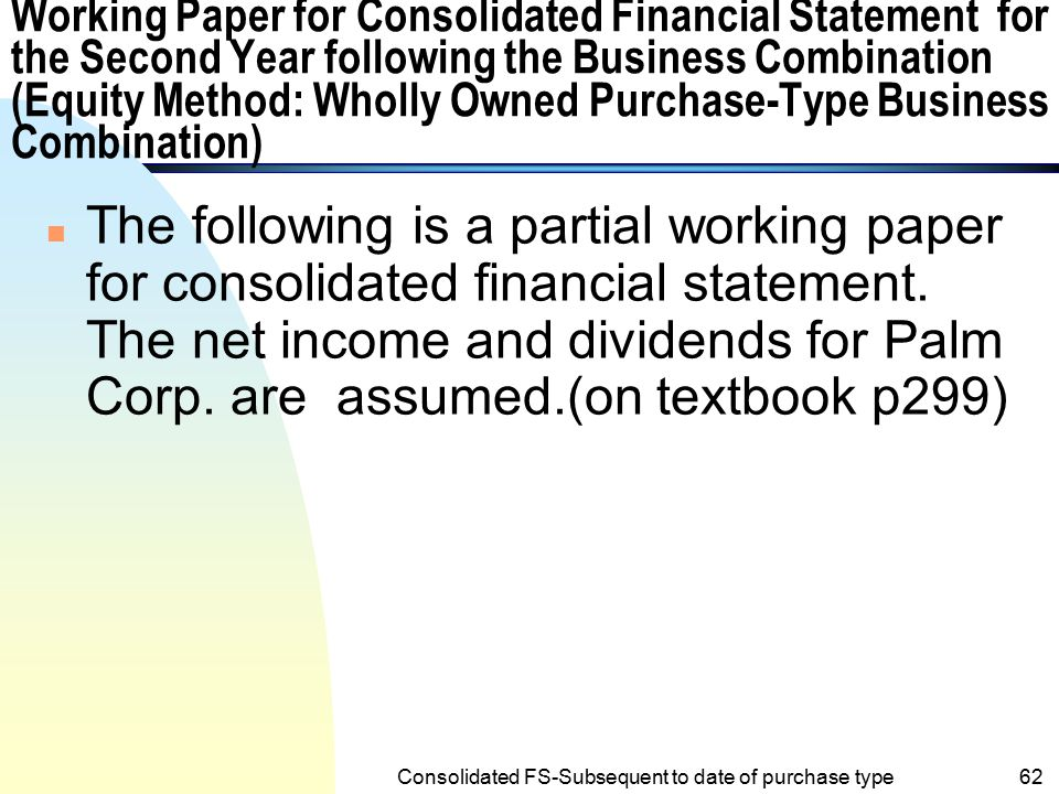 Consolidated FS-Subsequent to date of purchase type