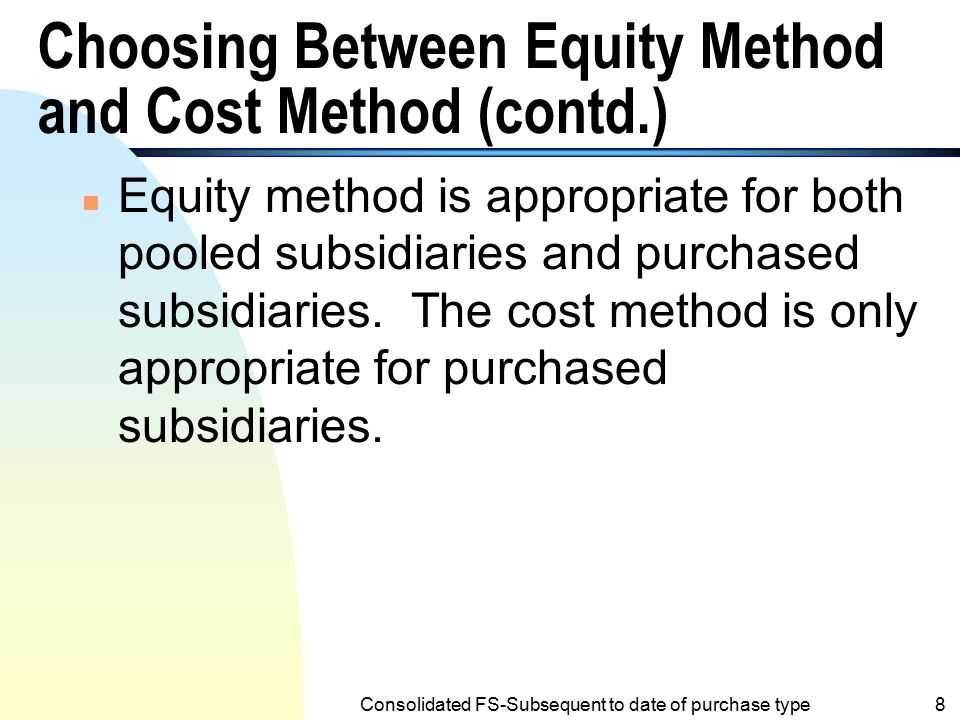 Choosing Between Equity Method and Cost Method (contd.)