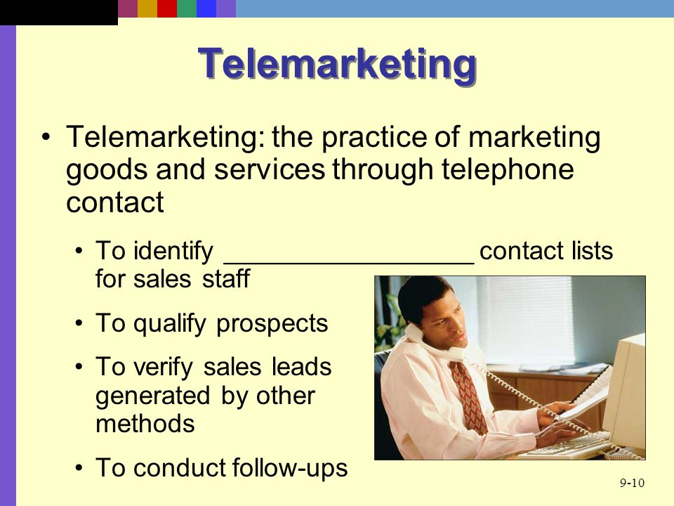 Telemarketing Telemarketing: the practice of marketing goods and services through telephone contact.