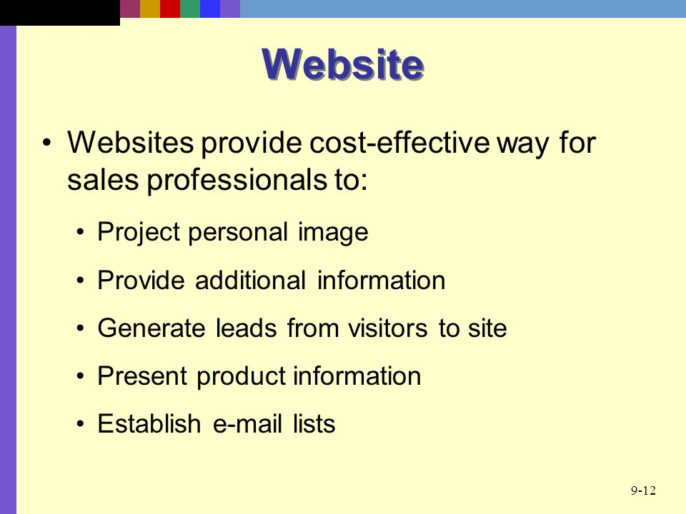 Website Websites provide cost-effective way for sales professionals to: Project personal image. Provide additional information.
