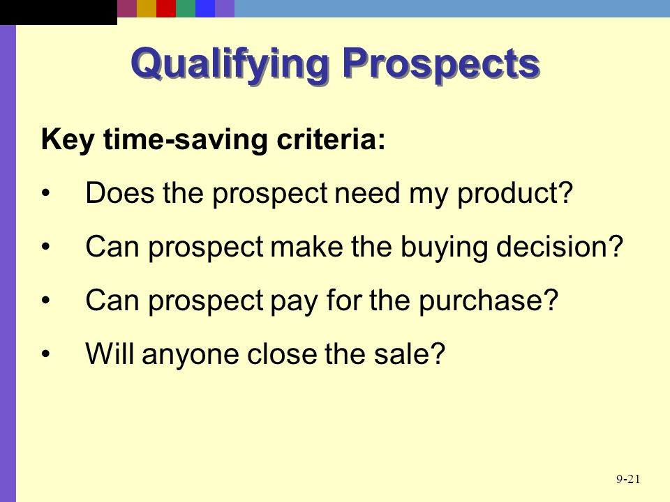 Qualifying Prospects Key time-saving criteria: