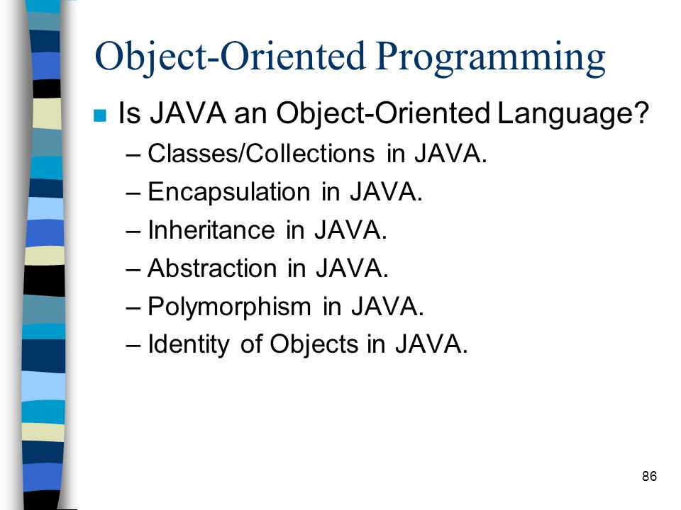 evaluating the suitability of object oriented programs for graphical applications Aspect-oriented programming (aop) is a programming paradigm built on top of the object- oriented paradigm and aims to modularize crosscutting concerns [2] by isolating secondary functions from the program's business logic [3.