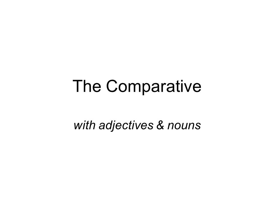 with adjectives & nouns